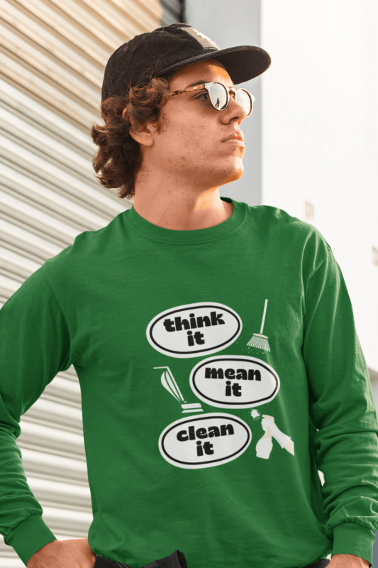 Think it Mean it Clean it Savvy Cleaner Funny Cleaning Shirts Classic Long Sleeve Tee