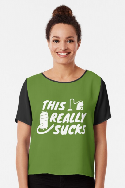 This Really Sucks Savvy Cleaner Funny Cleaning Shirts Chiffon Top