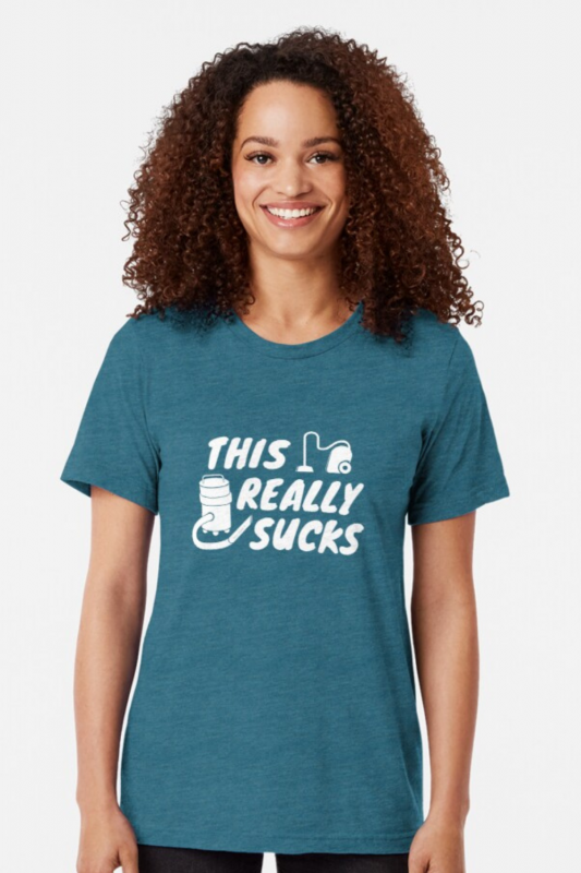 This Really Sucks Savvy Cleaner Funny Cleaning Shirts Triblend Tee