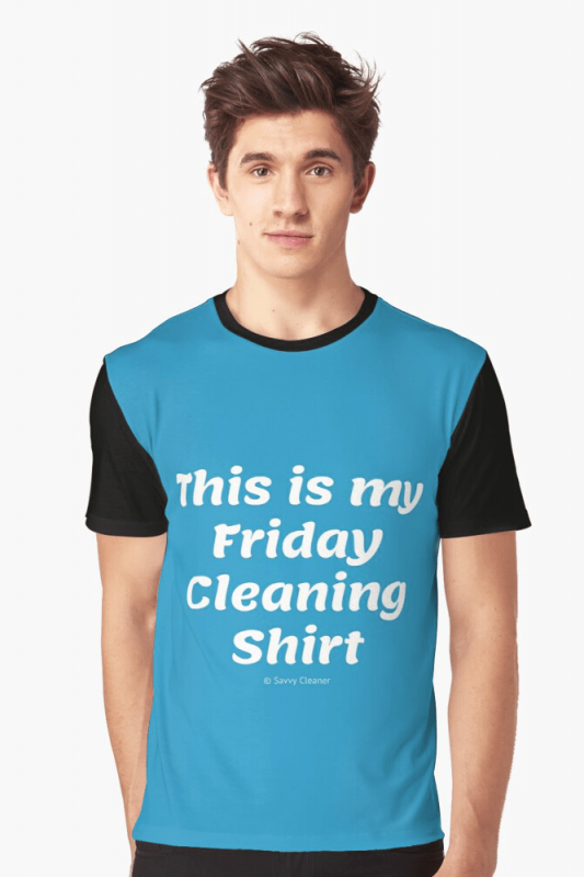 This is my friday cleaning shirt, Savvy Cleaner Funny cleaning shirts, Graphic Shirt