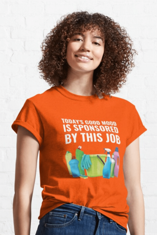 Today's Good Mood Savvy Cleaner Funny Cleaning Shirts Classic T-Shirt