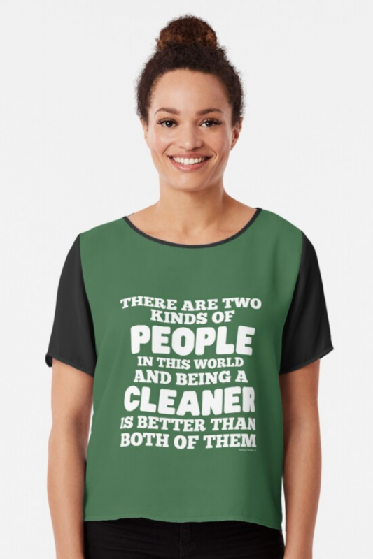 Two Kinds of People Savvy Cleaner Funny Cleaning Shirts Chiffon Top