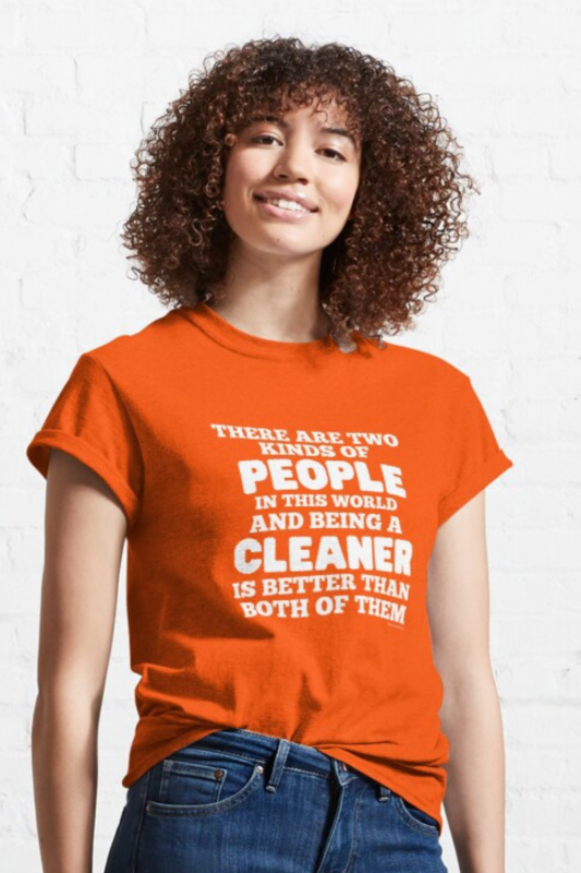 Two Kinds of People Savvy Cleaner Funny Cleaning Shirts Classic Tee
