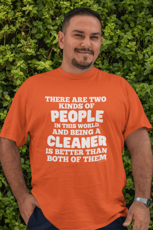 Two Kinds of People Savvy Cleaner Funny Cleaning Shirts Men's Standard Tee