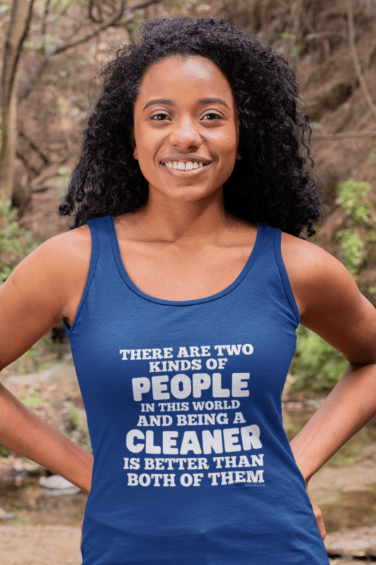 Two Kinds of People Savvy Cleaner Funny Cleaning Shirts Premium Tank Top