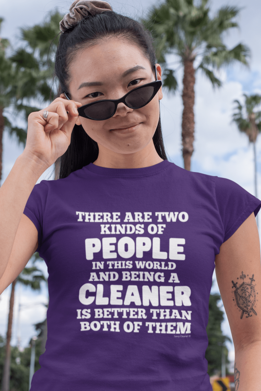 Two Kinds of People Savvy Cleaner Funny Cleaning Shirts Women's Standard T-Shirt