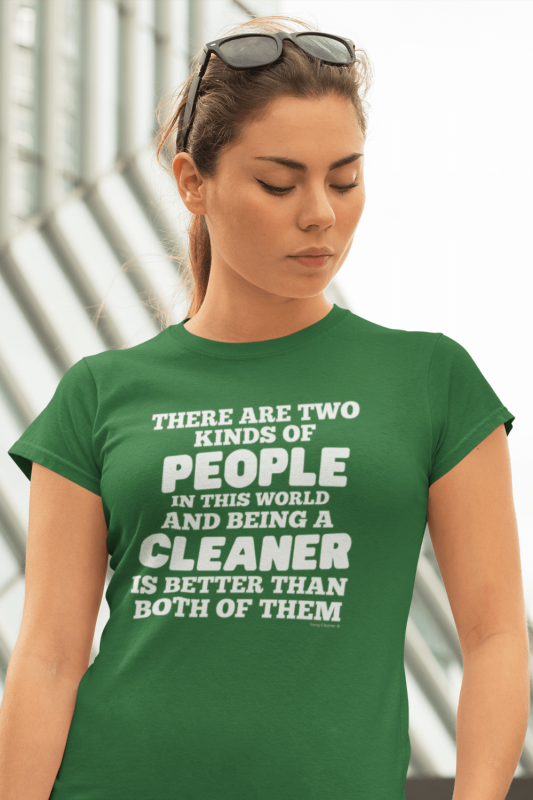 Two Kinds of People Savvy Cleaner Funny Cleaning Shirts Women's Standard Tee