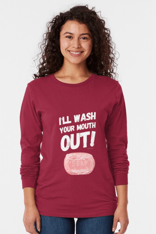 Wash Your Mouth Out Savvy Cleaner Funny Cleaning Shirts Long Sleeve Top