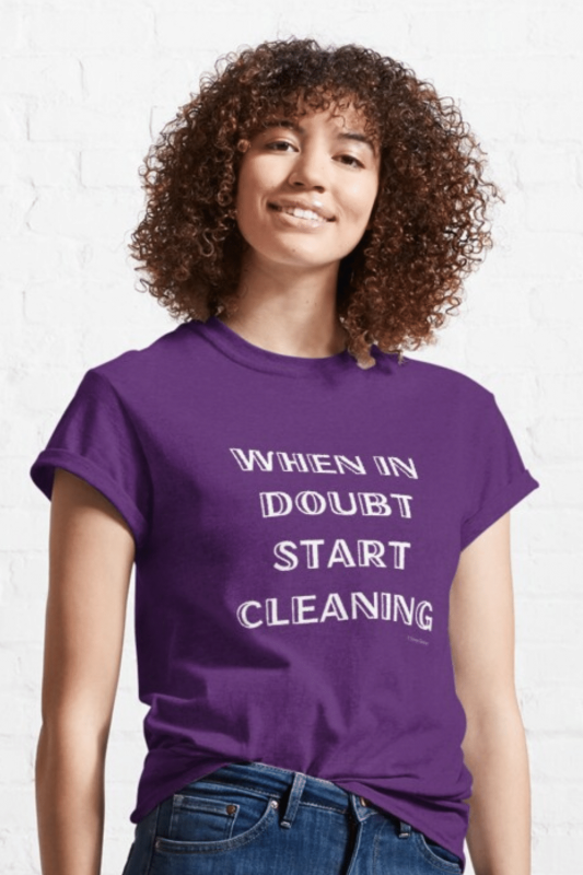 When In Doubt Savvy Cleaner Funny Cleaning Shirts Classic T-Shirt