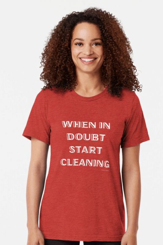 When In Doubt Savvy Cleaner Funny Cleaning Shirts Tri-Blend T-Shirt