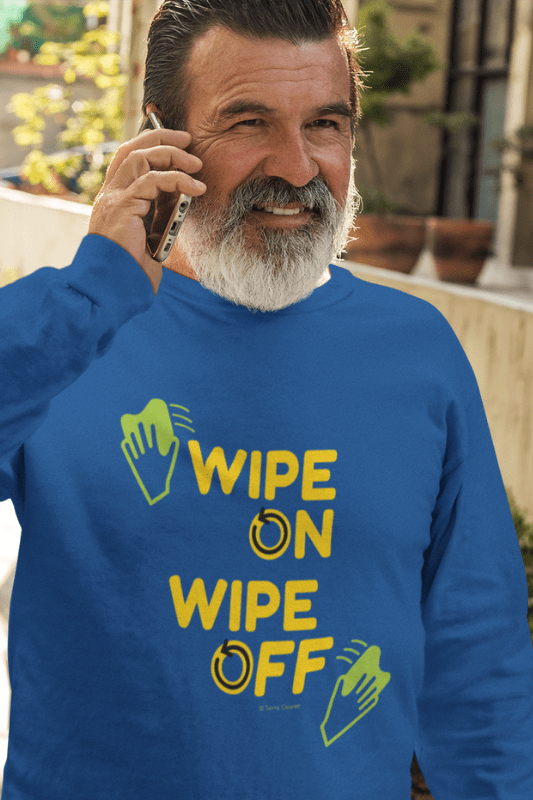 Wipe On Wipe Off, Savvy Cleaner Funny Cleaning Shirts, Classic Long Sleeve T-Shirt