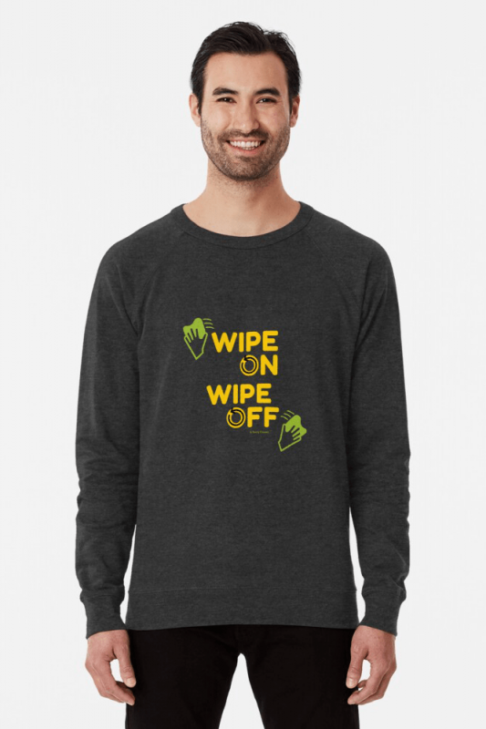 Wipe On Wipe Off, Savvy Cleaner Funny Cleaning Shirts, Lightweight sweater