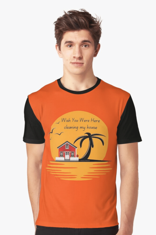 Wish You Were Here Savvy Cleaner Funny Cleaning Shirts Graphic Tee