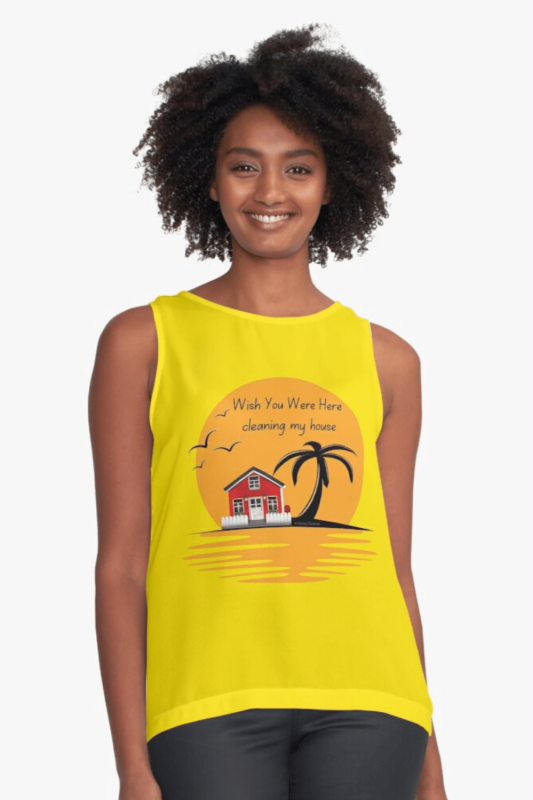 Wish You Were Here Savvy Cleaner Funny Cleaning Shirts Sleeveless Top