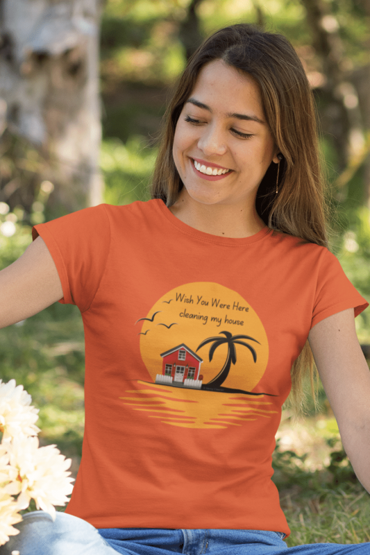 Wish You Were Here Savvy Cleaner Funny Cleaning Shirts Women's Standard T-Shirt