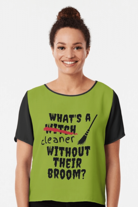 Without Their Broom Savvy Cleaner Funny Cleaning Shirts Chiffon Top