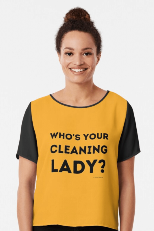 Your Cleaning Lady Savvy Cleaner Funny Cleaning Shirts Chiffon Top