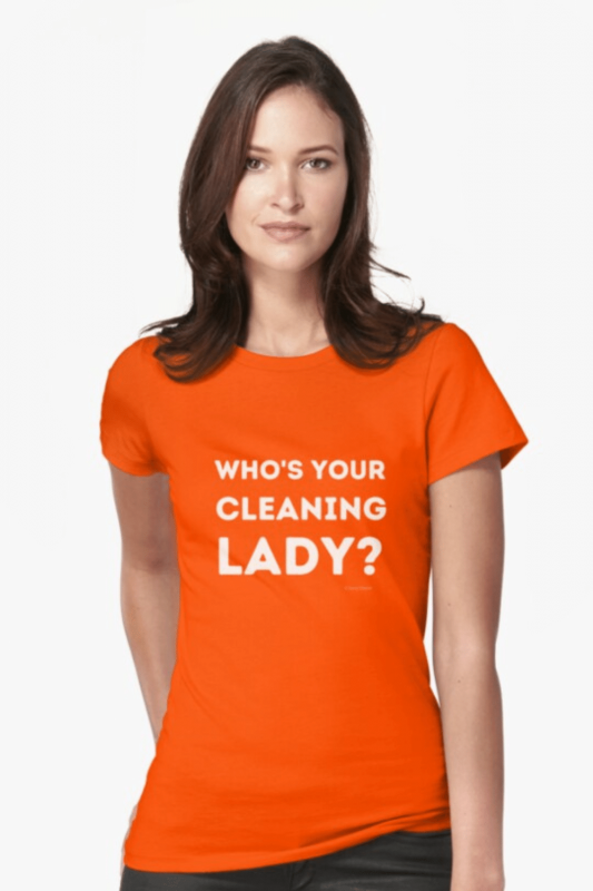 Your Cleaning Lady Savvy Cleaner Funny Cleaning Shirts Fitted T-Shirt