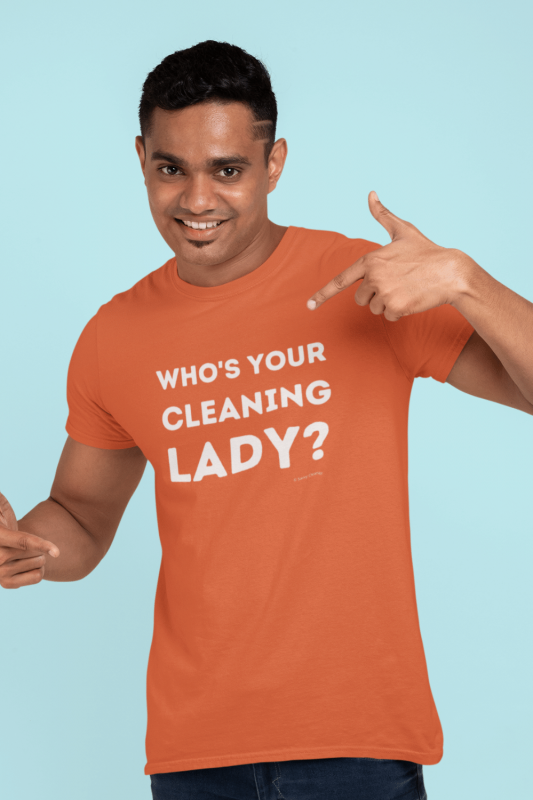 Your Cleaning Lady Savvy Cleaner Funny Cleaning Shirts Men's Standard Tee