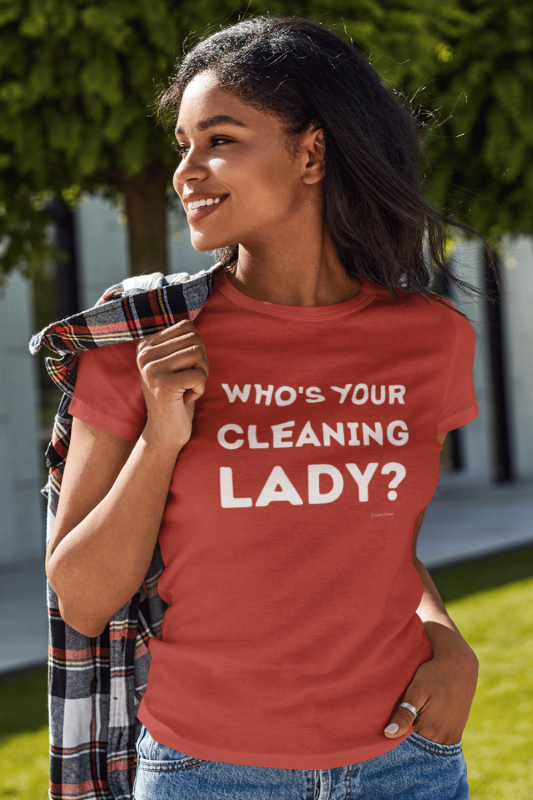 Your Cleaning Lady Savvy Cleaner Funny Cleaning Shirts Women's Standard T-Shirt