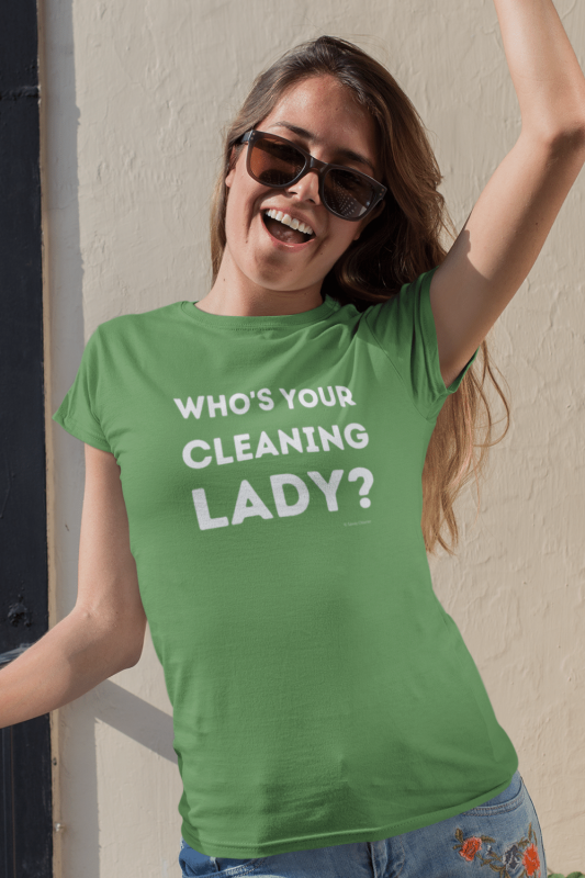 Your Cleaning Lady Savvy Cleaner Funny Cleaning Shirts Women's Standard Tee